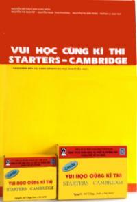 VUI HỌC CÙNG KỲ THI STARTERS, CAMBRIDGE - TẬP 1